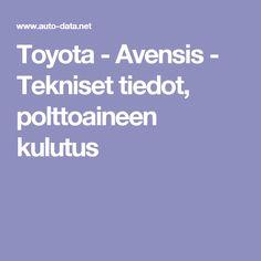 Toyota - Avensis - Tekniset tiedot, polttoaineen kulutus