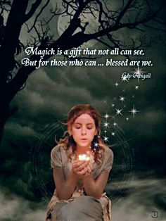 "Book of Shadows: ""Magick is a gift that not all can see. But for those who can.blessed are we. Blessed Are We, Jolie Phrase, Believe In Magic, Book Of Shadows, Belle Photo, Faeries, Celtic, Reiki, Fairy Tales"