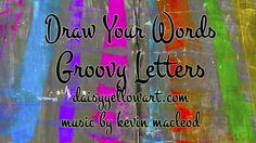 Draw Your Words: Groovy Letters
