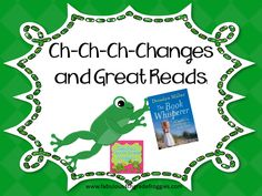 Fabulous 4th Grade Froggies: Ch-ch-ch changes, & Great Reads!