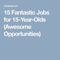 first time jobs for 15 year olds