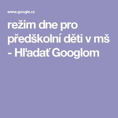 režim dne pro předškolní děti v mš - Hľadať Googlom