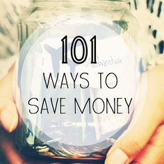 101 small ways to save big... some are common sense while others more important