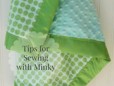 Tips and Tricks for Sewing with MInky fabric.  How to sew minky fabric.