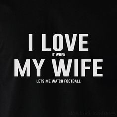 I love it when my wife lets me watch football T-shirt Tshirt Shirt Mens Valentines Day Fathers Day Birthday Christmas Gift Idea For Him