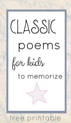 Classic poems for kids to memorize that they will actually love. Kids have great…