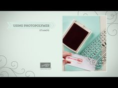 Using Photopolymer Stamps