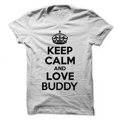KEEP CALM AND LOVE BUDDY T-SHIRTS, HOODIES, SWEATSHIRT (19$ ==► Shopping Now)