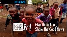 Feed My Starving Children: Give Them Food, Share The Good News - K-LOVE ...