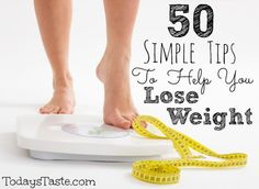 50 Simple Tips to Help You Lose Weight ~ Today's Taste