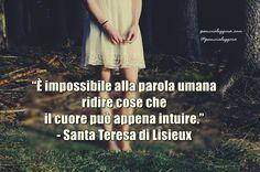 """#pensierodelgiorno #13gennaio """"È impossibile alla parola umana ridire cose che il cuore può appena intuire."""" - Santa Teresa di Lisieux"""