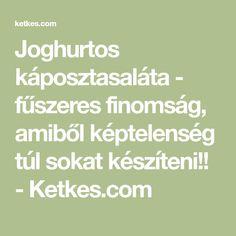 Joghurtos káposztasaláta - fűszeres finomság, amiből képtelenség túl sokat készíteni!! - Ketkes.com