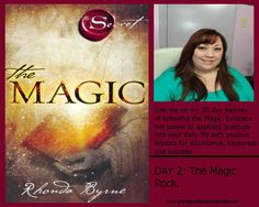 The Magic by Rhonda Byrne (Author of the secret)- Day 2 the Magic Rock