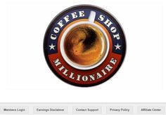 Review Of Coffee Shop Millionaire    Name: Coffee Shop Millionaire  Price: $37 per month + upsells Overall Ranking: 62 out of 100 points Owners: Anthony Trister Website: www.CoffeeShopMillionaire.com    Introduction    T