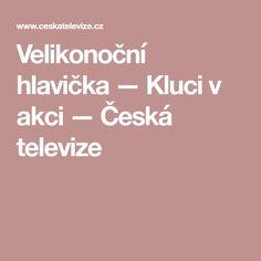 Velikonoční hlavička — Kluci v akci — Česká televize Food, Essen, Meals, Yemek, Eten