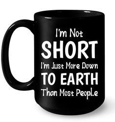 Funny Coffee Mugs, Coffee Humor, Short People Humor, Funny Women Quotes, Funny Cups, Cute Mugs, Funny Signs, Good Advice, Cool T Shirts
