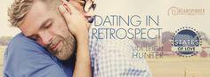 FRIEND FRIDAY: Lila Leigh Hunter introduces Dating In Retrospect @Hunter_Romances #gayromance #FriendlyFriday