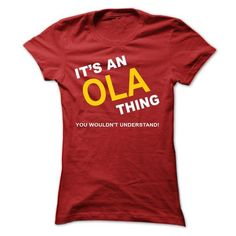 Its An Ola Thing - #make t shirts #hoodies for girls. CHEAP PRICE => https://www.sunfrog.com/Names/Its-An-Ola-Thing-fpwmx-Ladies.html?id=60505