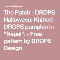 "The Patch - DROPS Halloween: Knitted DROPS pumpkin in ""Nepal"". - Free pattern by DROPS Design"