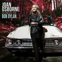 Check out some Songs and Videos here: JOAN OSBORNE – Songs Of Bob Dylan - New released Album out now.