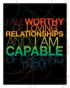 I am worthy of loving relationships. #quotes