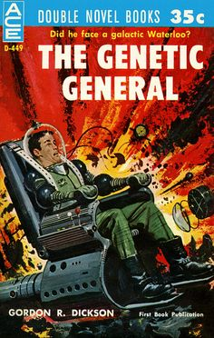 The Genetic General by Gordon R. Dickson (1960) - cover by Ed Valigursky.  Retro futurism back to the future tomorrow tomorrowland space spaceship planet planets starship stars starbase spaceport age sci-fi science fiction pulp martians BEM's alien aliens ray raygun blaster phaser