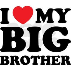 love my brother photo and quotes | love_my_big_brother_bib.jpg?color=SkyBlueheight=460width=460 ...