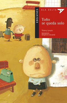 """Thierry Lenain / Delphine Durand. """"Toño se queda solo"""". Editorial Edelvives. (6 a 8 años). Ala Delta, Bullying, Editorial, Painting, Art, Children's Literature, Art Background, Painting Art, Kunst"""