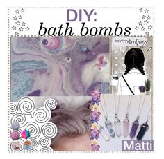 """""""~♚ Diy bath bombs ; Matti"""" by aesthetic-queens ❤ liked on Polyvore featuring art and 2k17mattistips"""