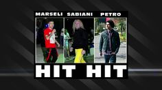 Sabiani ft. Marsel & Petro - HIT HIT (Official Video HD)