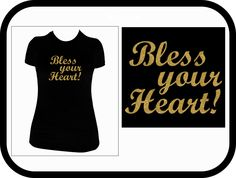 Bless Your Heart Custom T-Shirt by BAVDesigns15 on Etsy