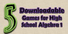 Collection of Algebra Games - FREE downloads for High School Algebra 1 (and some Pre-Algebra) at www.mathgiraffe.com