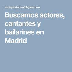 Buscamos actores, cantantes y bailarines en Madrid