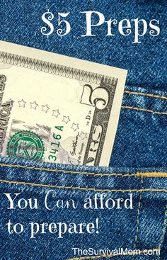 Don't let $$ stand in your way if you want to get prepared. Check out this list of $5 preps! |via www.TheSurvivalMom.com