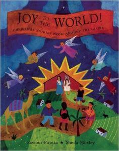 Joy to the World!: Christmas Stories from Around the Globe: Saviour Pirotta, Sheila Moxley: 9781847802316: Amazon.com: Books