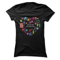 TRUST ME, IM A DENTIST!!  T Shirt, Hoodie, Sweatshirt