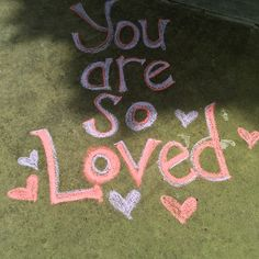 Live Happy | Chalk Art | You are so loved.