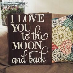 I love you  to the moon and back.   New design available from my shop.  This one measures approximately 14x 20 and is priced at 50.00.  Find this and more on my Facebook page Designs by Vena    All signs are hand painted on reclaimed wood.   You can also contact me at Designsbyvena@gmail.com for a custom quote for a sign.  #designsbyvena #handmade #becreative #iloveyoutothemoonandback