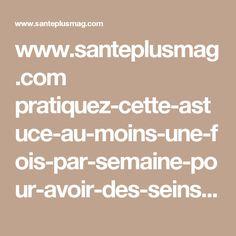 www.santeplusmag.com pratiquez-cette-astuce-au-moins-une-fois-par-semaine-pour-avoir-des-seins-fermes