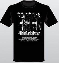 Una playera por la liberta y la ayuda a las Familias de Ayotzinapa! Pide la tuya ya! http://www.ulule.com/fight-back-mexico/