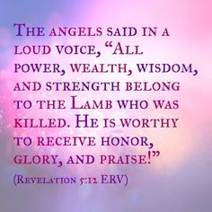 Revelation 5:12  Bless The Name of Jesus. Amen.