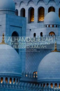 Alhamdullilah for we have reached another blessed Jumu'ah ♥