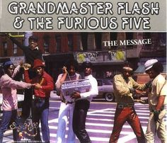 Grandmaster Flash & The Furious Five - The Message One of the greatest Hiphop songs ever