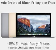 En FNAC se han adelantado al resto de tiendas y presentan sus primeras ofertas de Black Friday con un 15% de descuento en productos Apple.  Si quieres comprar un IPhone, un IPad o un Mac, aprovéchate.  ¡¡Chollos!! FNAC adelanta el Black Friday con un 15% de descuento en productos Apple: Mac, IPad y IPhone al precio más barato. Aprovecha que son sólo 3 días