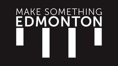 http://www.makesomethingedmonton.ca/