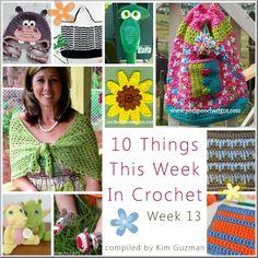 WIPs 'N Chains | 10 Things This Week in Crochet Week 13 complied by Kim Guzman