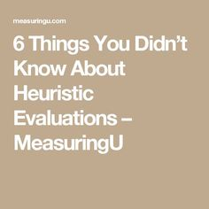 6 Things You Didn't Know About Heuristic Evaluations – MeasuringU. If you're a user experience professional, listen to The UX Blog Podcast on iTunes.