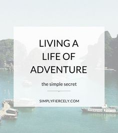 Adventure is what makes our blood pump, our palms sweat and our hearts race – it's what makes life worth living; it's the secret ingredient, that little extra something, that makes life amazing. And the the good news is there's a simple way to live a life of adventure, if you want it.