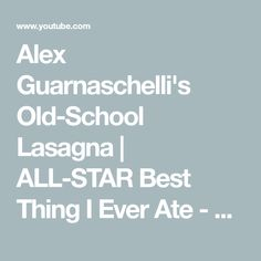Alex Guarnaschelli's Old-School Lasagna  | ALL-STAR Best Thing I Ever Ate - YouTube Lasagna Recipes, Cooking Recipes, Bolognese Sauce, Italian Cooking, All Star, Old School, The Creator, Grains, Pasta