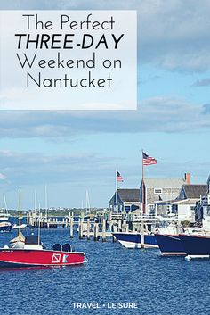 As part of a new series, Travel + Leisure is exploring America one three-day weekend at a time. Here's what to do on a quick trip out to Nantucket Island.